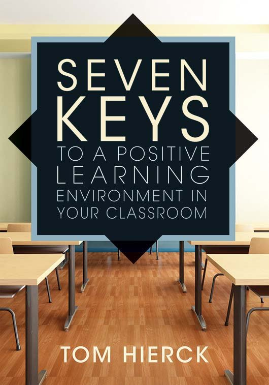 Seven Keys to a Positive Learning Environment in Your Classroom