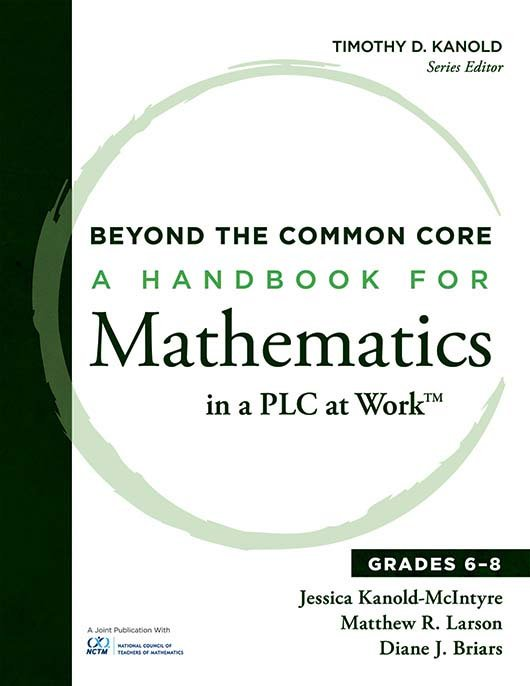 Beyond the Common Core A Handbook for Mathematics in a PLC at Work, 6-8
