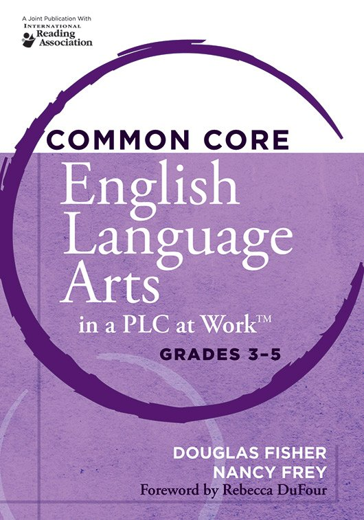 Common Core English Language Arts in a PLC at Work, Grades 3–5