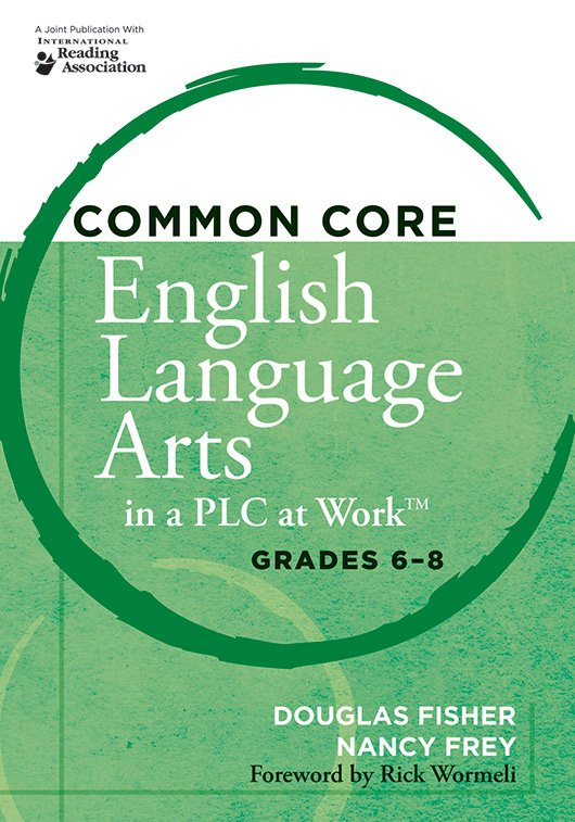 Common Core English Language Arts in a PLC at Work, Grades 6–8