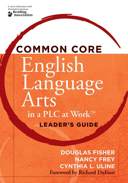 Common Core English Language Arts in a PLC at Work Leader's Guide