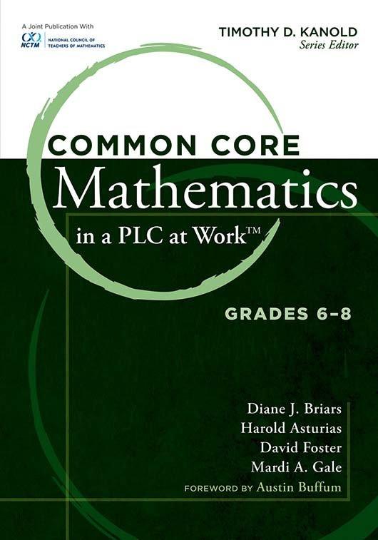 Common Core Mathematics in a PLC at Work™, Grades 6–8