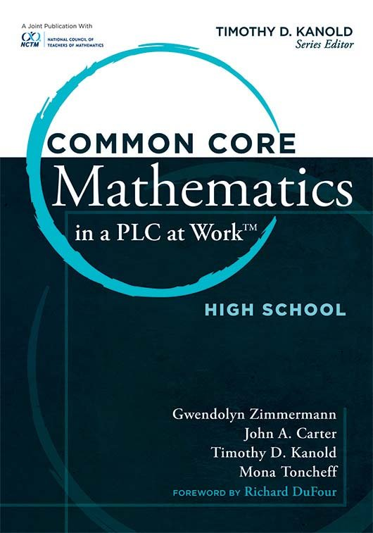 Common Core Mathematics in a PLC at Work™, High School