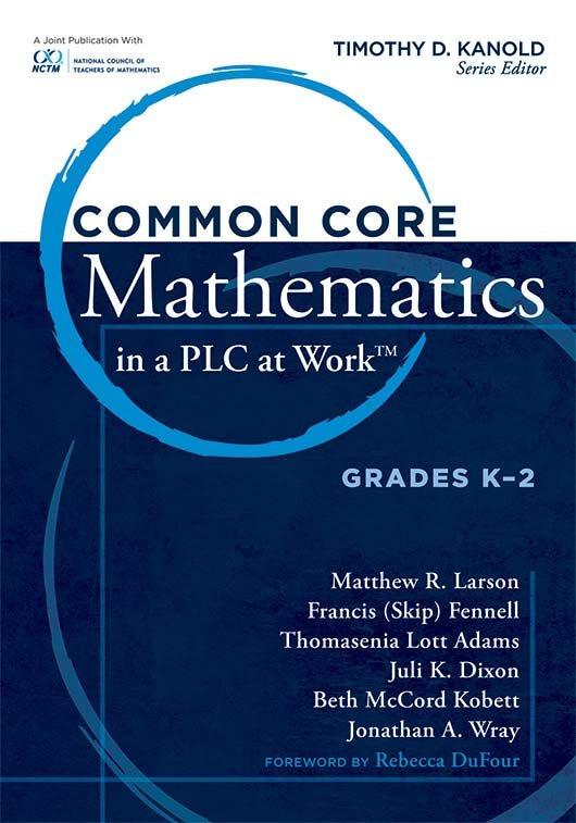 Common Core Mathematics in a PLC at Work™, Grades K–2