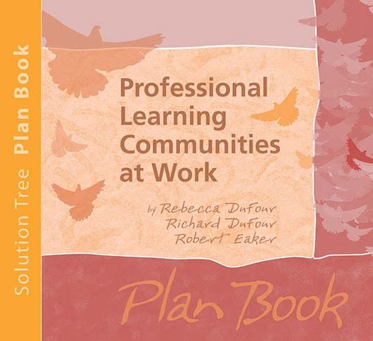 Professional Learning Communities at Work™ Plan Book