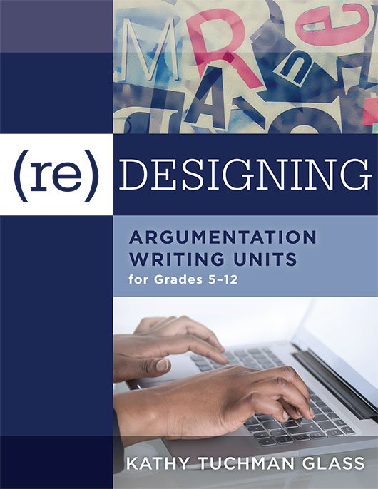 (Re)designing Argumentation Writing Units for Grades 5–12