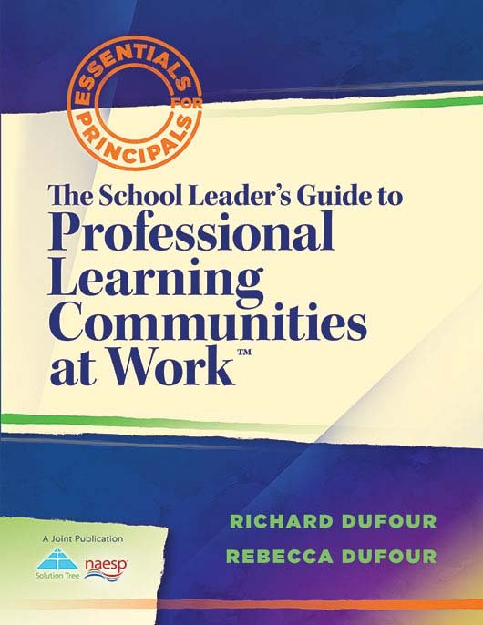 The School Leader's Guide to Professional Learning Communities at Wor
