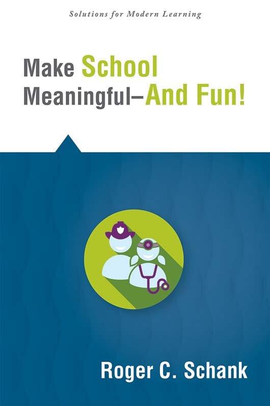 Make School Meaningful—And Fun!