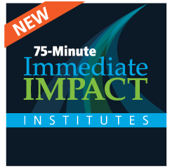75-minute Immediate Impact Institutes