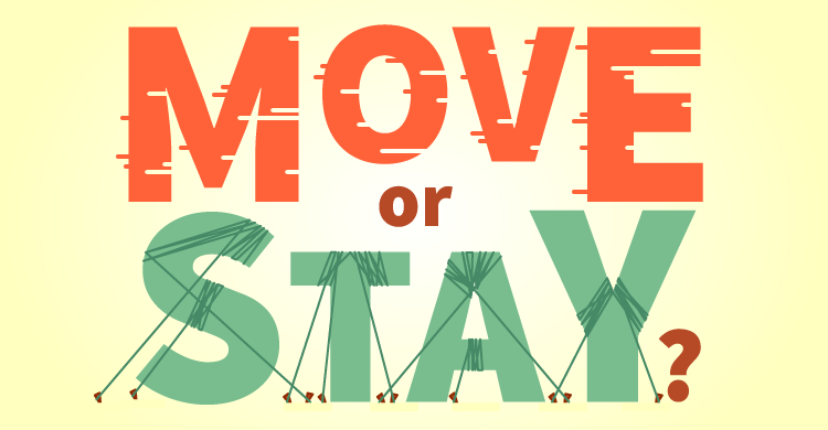 Move or Stay?
