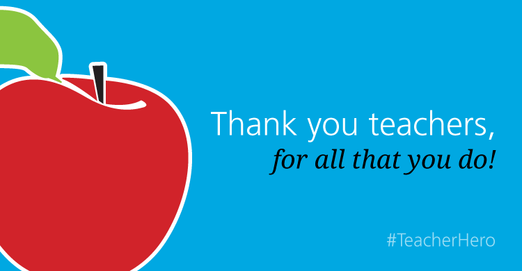 Thank you, teachers, for all that you do!