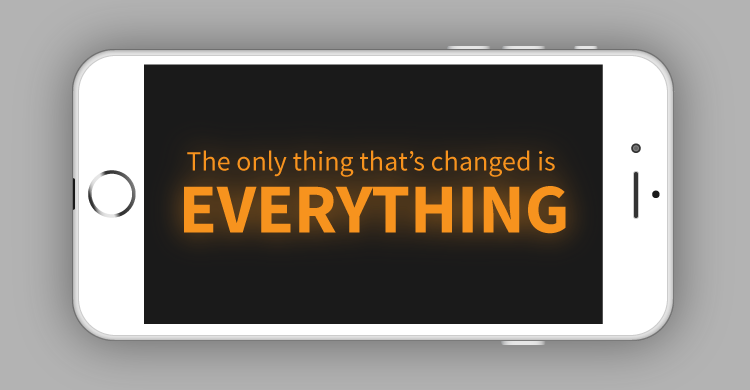 The only things that's changed is everything.