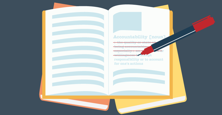 Accountability: accept responsibility of to account for one's actions