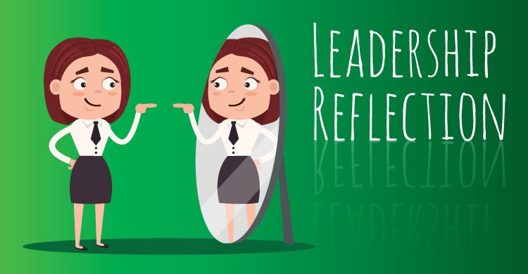 Reflecting on Your Leadership as a School Leader