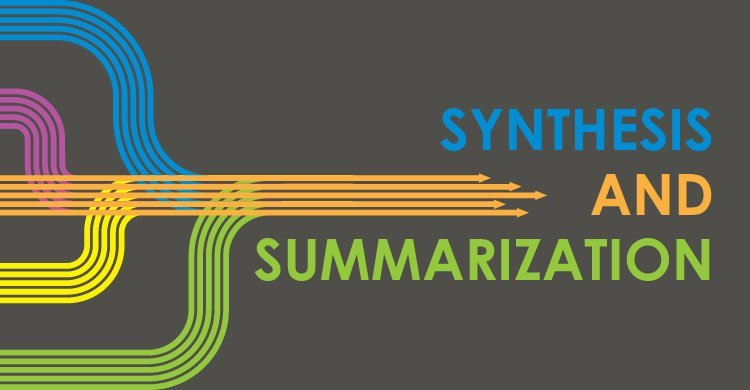 Synthesis and Summarization
