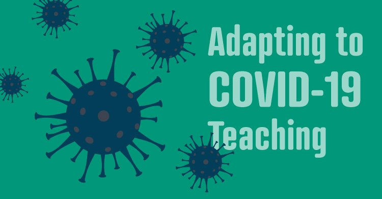 Adapting to Covid-19 Teaching