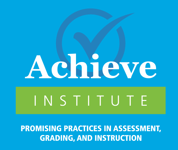 Achieve Institute: Promising Practices in Instruction, Assessment, and Grading