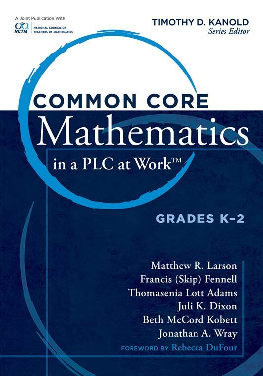 Common Core Mathematics in a PLC at Work™, Grades K–2