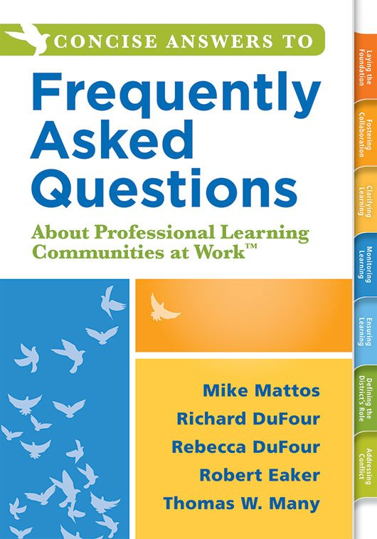 Concise Answers to Frequently Asked Questions About Professional Learning Communities at Work™