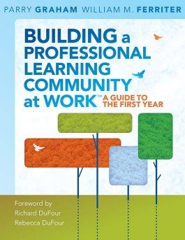 Building a Professional Learning Community at Work™