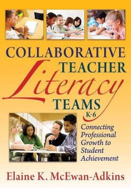 Collaborative Teacher Literacy Teams, K–6