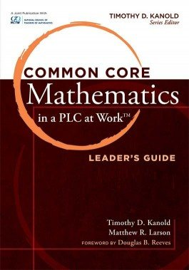 Common Core Mathematics in a PLC at Work™, Leader's Guide
