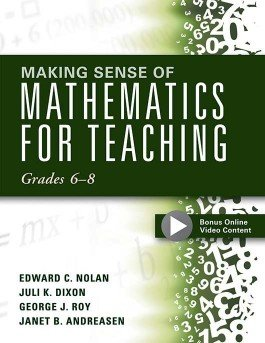 Making Sense of Mathematics for Teaching Grades 6–8