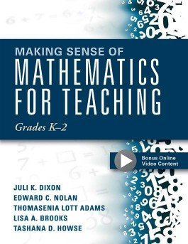 Making Sense of Mathematics for Teaching Grades K–2