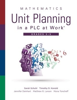 Mathematics Unit Planning in a PLC at Work®, Grades 3–5