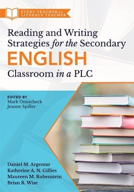 Reading and Writing Strategies for the Secondary English Classroom in a PLC