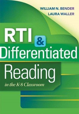 RTI & Differentiated Reading in the K–8 Classroom