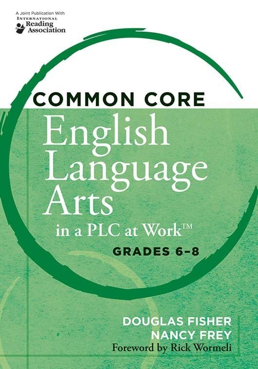Common Core English Language Arts in a PLC at Work™, Grades 6–8