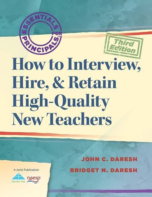 How to Interview, Hire, & Retain High-Quality New Teachers
