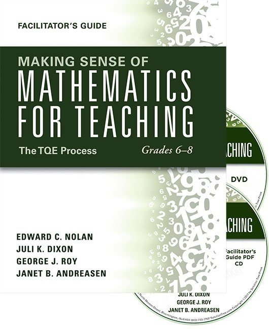 Making Sense of Mathematics for Teaching Grades 6–8: The TQE Process