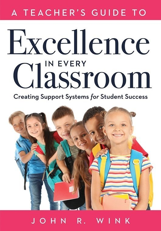 A Teacher's Guide to Excellence in Every Classroom