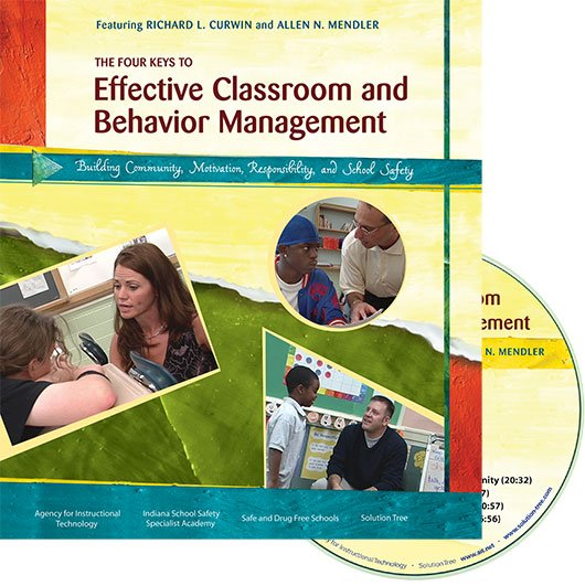 The Four Keys to Effective Classroom and Behavior Management: Building Community, Motivation, Responsibility, and School Safety
