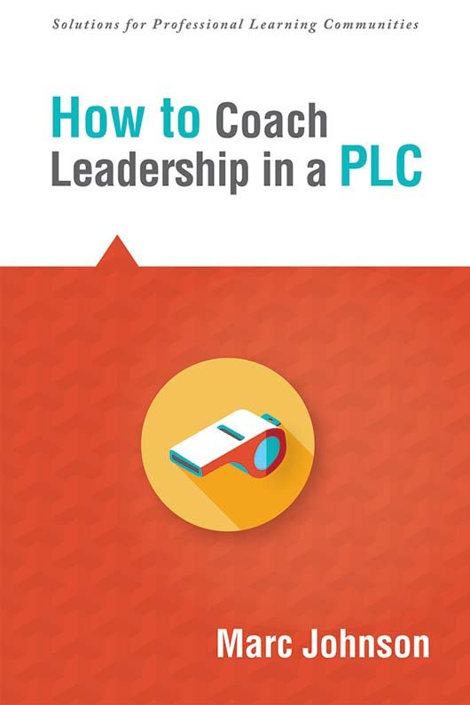 How to Coach Leadership in a PLC
