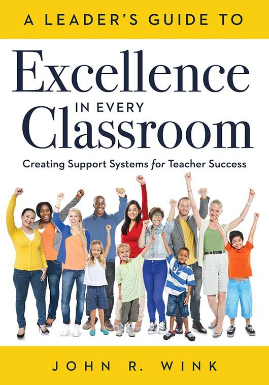 A Leader's Guide to Excellence in Every Classroom