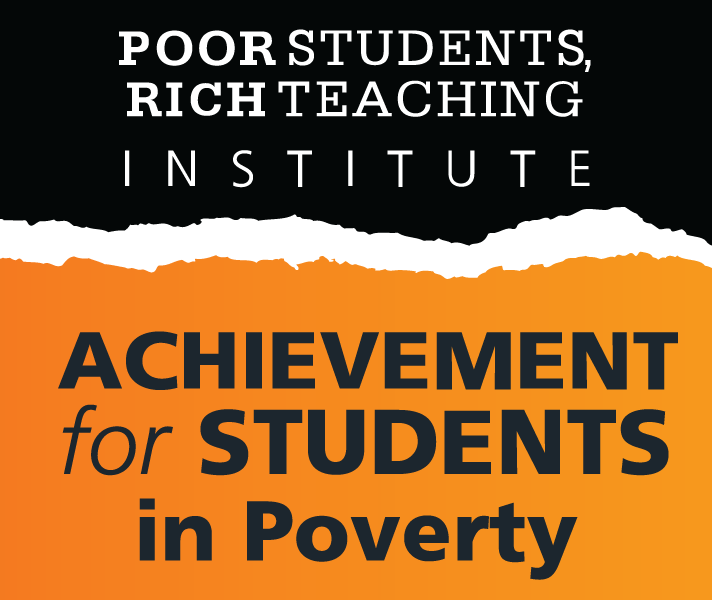 Achievement for Students in Poverty: Poor Students, Rich Teaching Institute