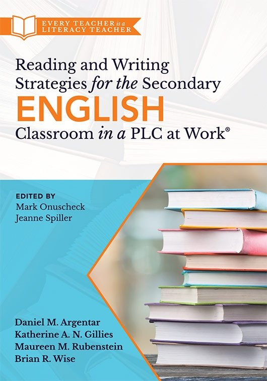 Reading and Writing Strategies for the Secondary English Classroom in a PLC at Work